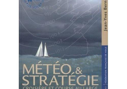 Météo et stratégie, croisière et course au large – Jean Yves Bernot